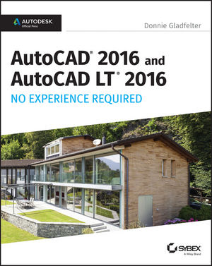 AutoCAD 2016 and AutoCAD LT 2016 No Experience Required: Autodesk Official Press (1119059712) cover image