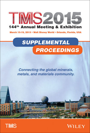 TMS 2015 144th Annual Meeting and Exhibition: Supplemental Proceedings