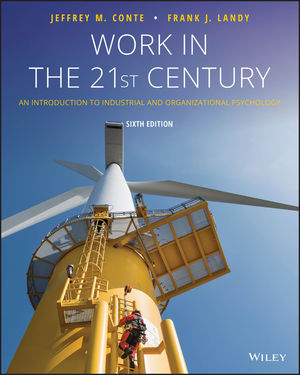 Work in the 21st Century: An Introduction to Industrial and Organizational Psychology, 6th Edition