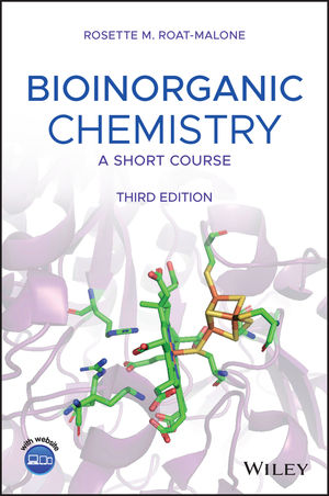 Bioinorganic Chemistry : A Short Course, 3rd Edition