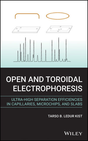 Open and Toroidal Electrophoresis: Ultra-High Separation Efficiencies in Capillaries, Microchips and Slabs
