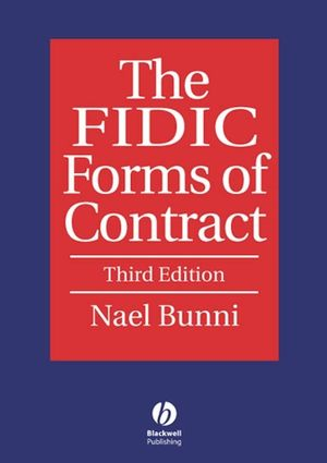 The FIDIC Forms of Contract, 3rd Edition