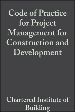 Code of Practice for Project Management for Construction and Development, 3rd Edition