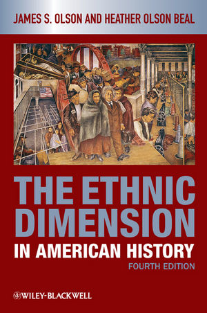 The Ethnic Dimension in American History, 4th Edition