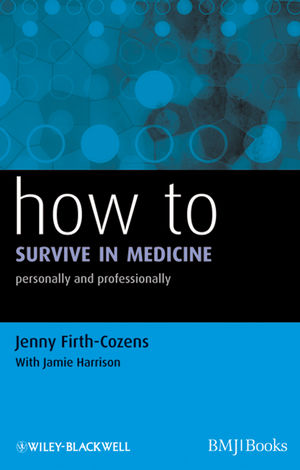 How to Survive in Medicine: Personally and Professionally