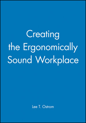Creating the Ergonomically Sound Workplace