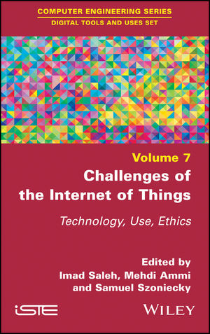 Challenges of the Internet of Things: Technique, Use, Ethics