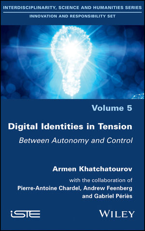 Digital Identities in Tension: Between Autonomy and Control