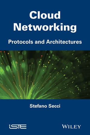 Cloud Networking: Protocols and Architectures