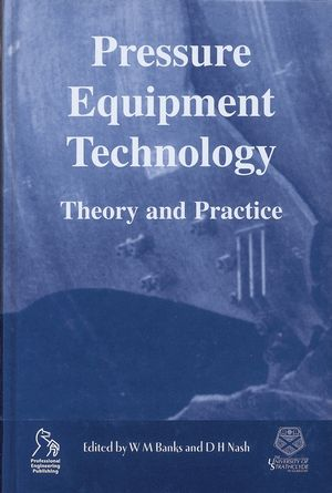 Pressure Equipment Technology: Theory and Practice