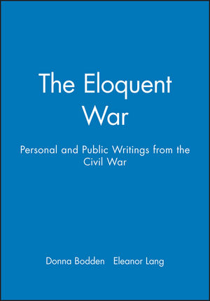 The Eloquent War: Personal and Public Writings from the Civil War