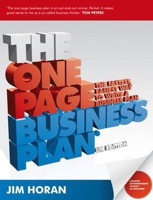 The One Page Business Plan: The Fastest, Easiest Way to Write a Business Plan, UK Edition
