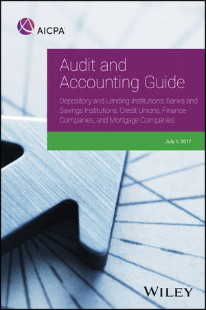 Audit and Accounting Guide Depository and Lending Institutions: Banks and Savings Institutions, Credit Unions, Finance Companies, and Mortgage Companies (1945498412) cover image