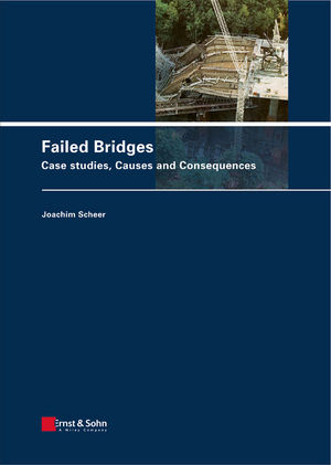 Failed Bridges: Case Studies, Causes and Consequences