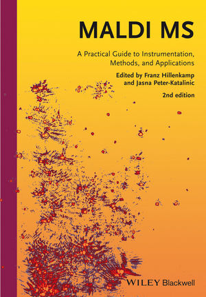 MALDI MS: A Practical Guide to Instrumentation, Methods and Applications, 2nd Edition (3527333312) cover image