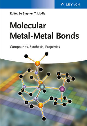 Molecular Metal-Metal Bonds: Compounds, Synthesis, Properties (3527335412) cover image