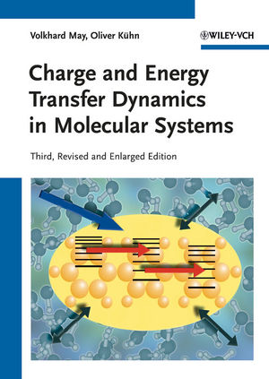Charge and Energy Transfer Dynamics in Molecular Systems, 3rd, Revised and Enlarged Edition (3527633812) cover image