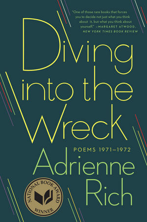 Diving Into the Wreck Poems 1971 - 1972