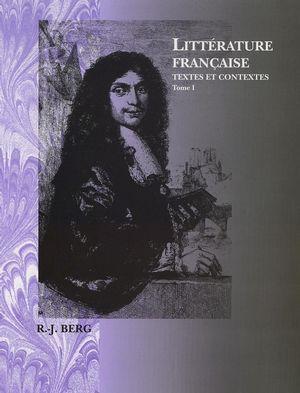 Littérature Française: Textes et Contextes, Tome I: Du Moyen Age au XVIIIe siècle (0470002913) cover image