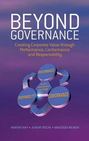 Beyond Governance: Creating Corporate Value through Performance, Conformance and Responsibility (0470011513) cover image