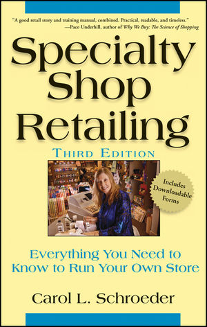 Specialty Shop Retailing: Everything You Need to Know to Run Your Own Store, 3rd Edition (0470107413) cover image
