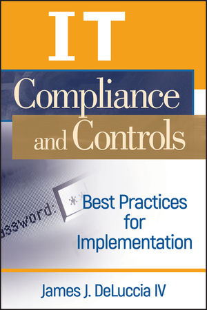 IT Compliance and Controls: Best Practices for Implementation (0470145013) cover image