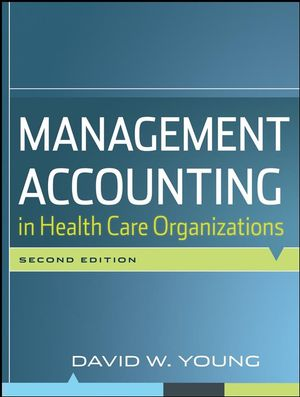 Management Accounting in Health Care Organizations, 2nd Edition (0470300213) cover image