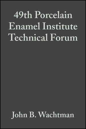 49th Porcelain Enamel Institute Technical Forum, Volume 9, Issue 5/6