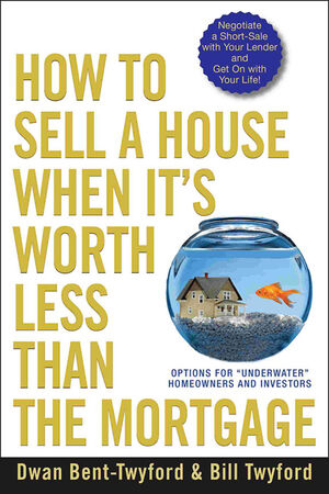 How to Sell a House When It's Worth Less Than the Mortgage: Options for
