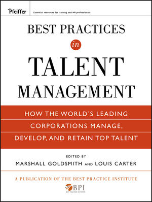 Best Practices in Talent Management: How the World's Leading Corporations Manage, Develop, and Retain Top Talent (0470499613) cover image