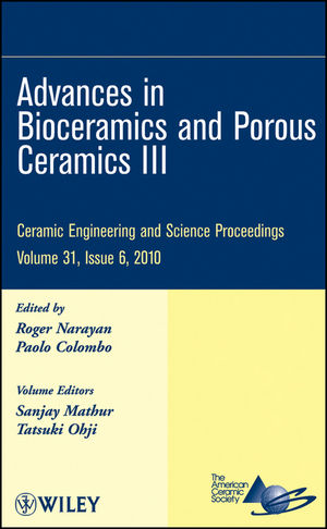 Advances in Bioceramics and Porous Ceramics III, Volume 31, Issue 6
