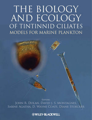 The Biology and Ecology of Tintinnid Ciliates: Models for Marine Plankton (0470671513) cover image