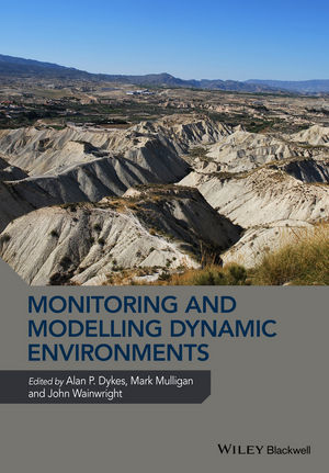 Monitoring and Modelling Dynamic Environments: (A Festschrift in Memory of Professor John B. Thornes)