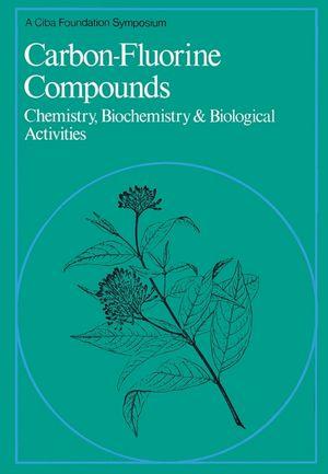 Carbon-Fluorine Compounds: Chemistry, Biochemistry and Biological Activites