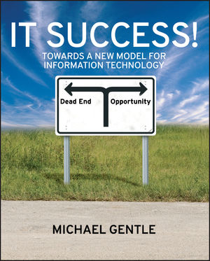 IT Success!: Towards a New Model for Information Technology (0470724013) cover image