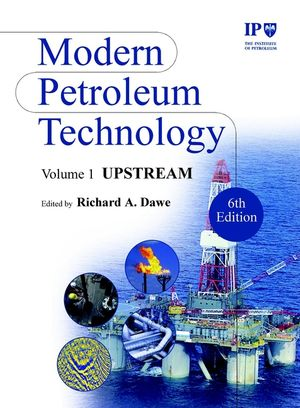 Modern Petroleum Technology, Volume 1, Upstream, 6th Edition (0470850213) cover image