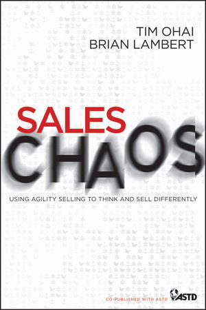 Sales Chaos: Using Agility Selling to Think and Sell Differently (0470886013) cover image