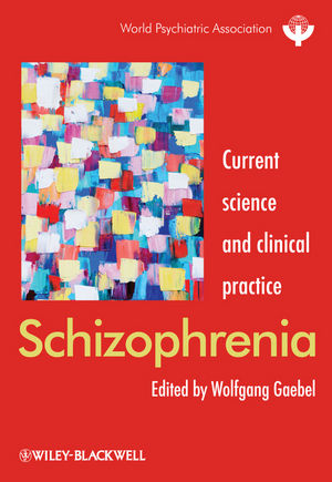 Schizophrenia: Current science and clinical practice (0470979313) cover image