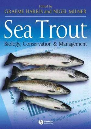 Sea Trout: Biology, Conservation and Management (0470996013) cover image
