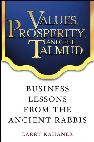 Values, Prosperity, and the Talmud: Business Lessons from the Ancient Rabbis (0471444413) cover image