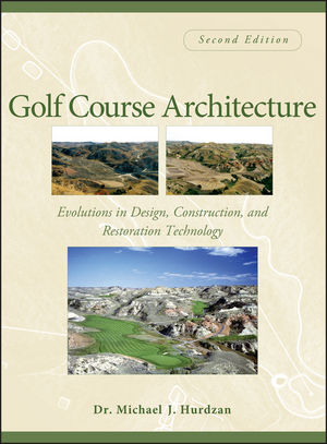 Golf Course Architecture: Evolutions in Design, Construction, and Restoration Technology, 2nd Edition
