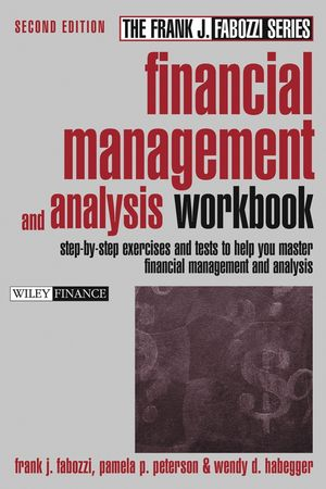 Financial Management and Analysis Workbook: Step-by-Step Exercises and Tests to Help You Master Financial Management and Analysis, 2nd Edition (0471477613) cover image