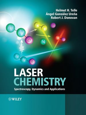 Laser Chemistry: Spectroscopy, Dynamics and Applications (0471485713) cover image