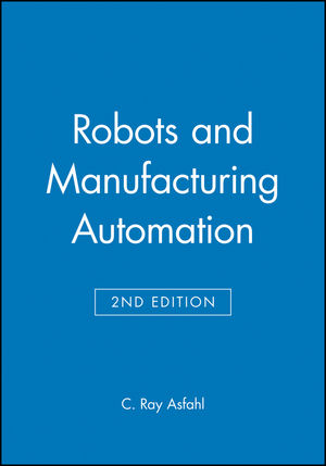 Robots and Manufacturing Automation, 2nd Edition