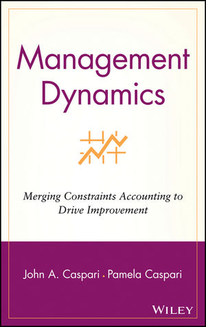 Management Dynamics: Merging Constraints Accounting to Drive Improvement (0471687413) cover image