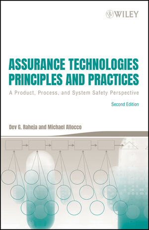 Assurance Technologies Principles and Practices: A Product, Process, and System Safety Perspective, 2nd Edition