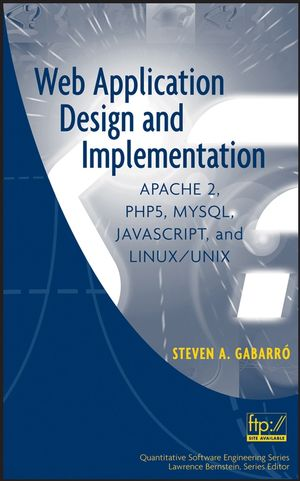 Web Application Design and Implementation: Apache 2, PHP5, MySQL, JavaScript, and Linux/UNIX (0471773913) cover image
