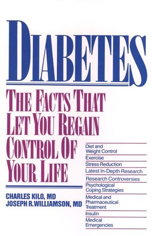 Diabetes: The Facts That Let You Regain Control of Your Life