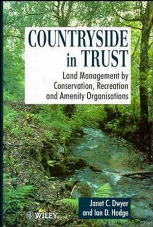Countryside in Trust: Land Management by Conservation, Recreation and Amenity Organisations