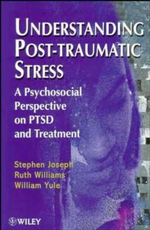 Understanding Post-Traumatic Stress: A Psychosocial Perspective on PTSD and Treatment (0471968013) cover image